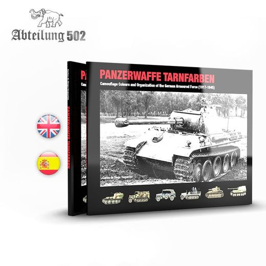 PANZERWAFFE TARNFARBEN – CAMOUFLAGE COLOURS AND ORGANIZATION OF THE GERMAN ARMOURED FORCE (1917-1945)