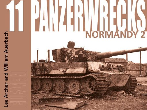 Panzerwrecks 11: Normandy 2 by Lee Archer and William Auerbach