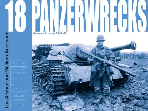 Panzerwrecks 18 by Lee Archer and William Auerbach