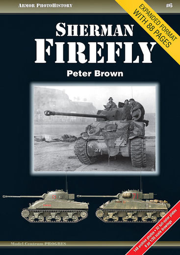 Sherman Firefly - Expanded format with 88 pages Armor PhotoHistory #6